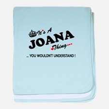 JOANA thing, you wouldn't understand baby blanket