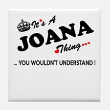 JOANA thing, you wouldn't understand Tile Coaster