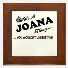 JOANA thing, you wouldn't understand Framed Tile