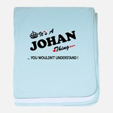 JOHAN thing, you wouldn't understand baby blanket