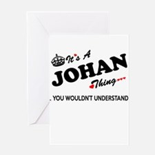 JOHAN thing, you wouldn't understan Greeting Cards