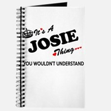 JOSIE thing, you wouldn't understand Journal