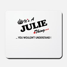 JULIE thing, you wouldn't understand Mousepad