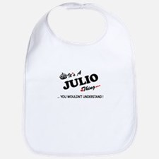 JULIO thing, you wouldn't understand Bib