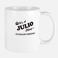 JULIO thing, you wouldn't understand Mugs