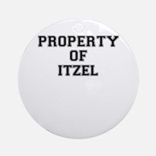 Property of ITZEL Round Ornament