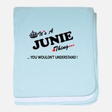 JUNIE thing, you wouldn't understand baby blanket