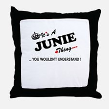 JUNIE thing, you wouldn't understand Throw Pillow