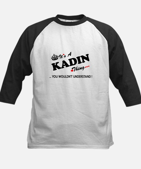KADIN thing, you wouldn't understa Baseball Jersey