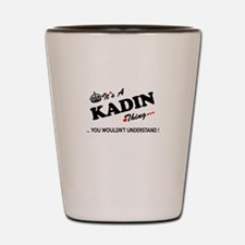 KADIN thing, you wouldn't understand Shot Glass
