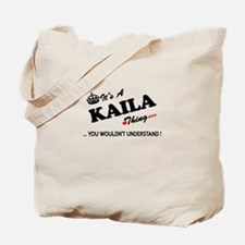 KAILA thing, you wouldn't understand Tote Bag