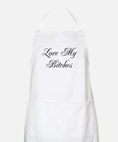 Love My Bitches BBQ Apron