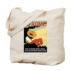 Foreigners Go Home! Tote Bag