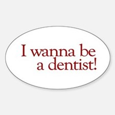 I Wanna be a Dentist (Hermey) Oval Decal