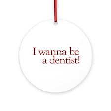 I Wanna be a Dentist (Hermey) Ornament (Round)
