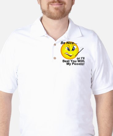 Be Nice or I'll Beat You With Golf Shirt
