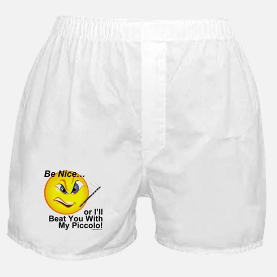 Be Nice or I'll Beat You With Boxer Shorts
