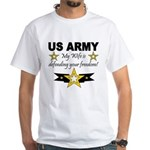 Army - My Wife is defending . White T-Shirt