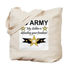 Army My Soldier is defending Tote Bag