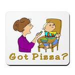 Got Pizza? Mousepad