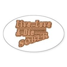 Live, Love & Die Sober Oval Decal