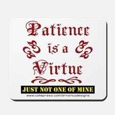 Patience Is A Virtue Mousepad