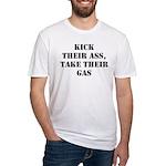 Kick Their Ass, Take Their Ga Fitted T-Shirt