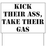 Kick Their Ass, Take Their Ga Yard Sign
