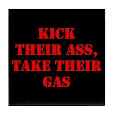 Kick Their Ass, Take Their Ga Tile Coaster