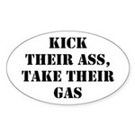 Kick Their Ass, Take Their Ga Oval Sticker