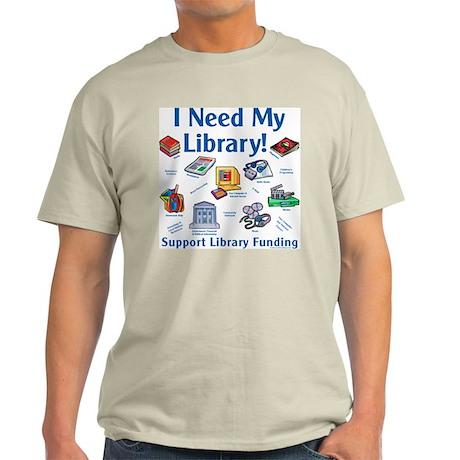 I Need My Library Light T-Shirt