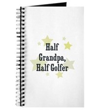 Half Grandpa, Half Golfer Journal