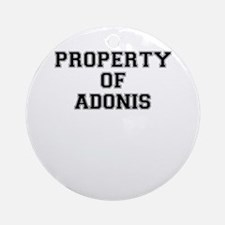 Property of ADONIS Round Ornament