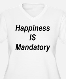 Happiness Is Mandatory T-Shirt