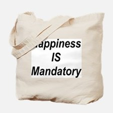 Happiness Is Mandatory Tote Bag