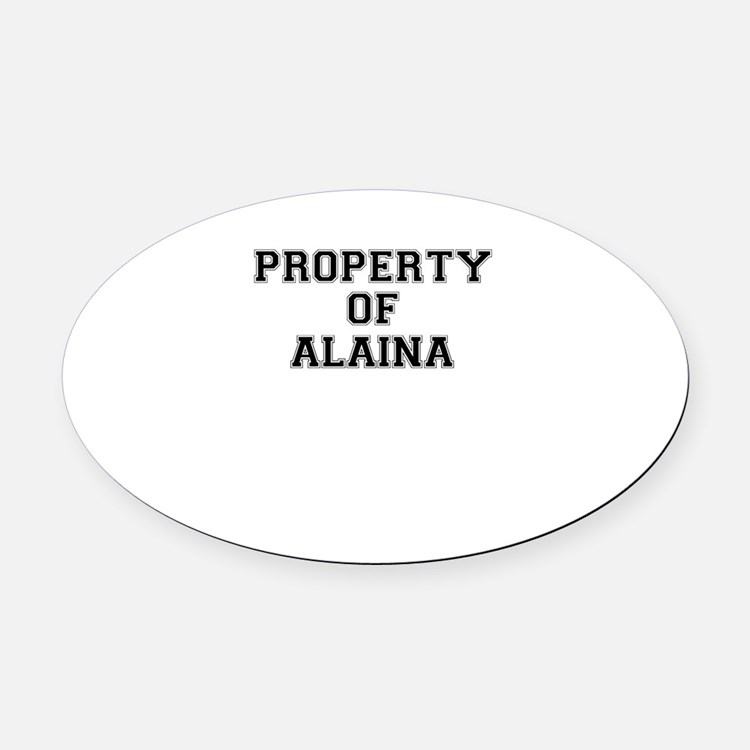 Property of ALAINA Oval Car Magnet