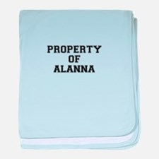 Property of ALANNA baby blanket