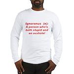 Ignoranus Long Sleeve T-Shirt