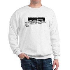 Impossible To Own Too Many Books Sweatshirt