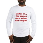 Coffee Long Sleeve T-Shirt