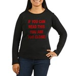 If You Can Read This Women's Long Sleeve Dark T-Sh