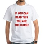 If You Can Read This White T-Shirt
