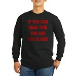 If You Can Read This Long Sleeve Dark T-Shirt