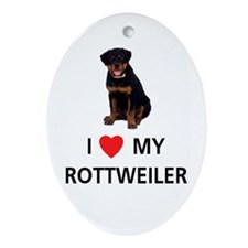 I Love My Rottweiler Oval Ornament