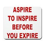 Aspire Inspire Expire Mousepad