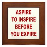 Aspire Inspire Expire Framed Tile