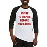Aspire Inspire Expire Baseball Jersey