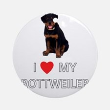 I Love My Rottweiler Ornament (Round)