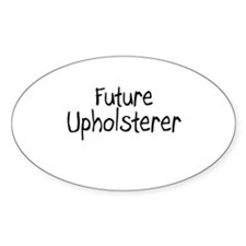 Future Upholsterer Oval Decal