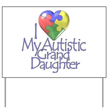 My Autistic GrandDaughter Yard Sign